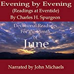 Evening by Evening: Readings for the Month of June: (Readings at Eventide) | Charles Haddon Spurgeon