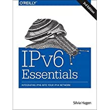 IPv6 Essentials: Integrating IPv6 into Your IPv4 Network