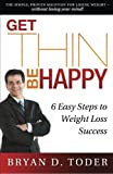 Get Thin-Be Happy!, Bryan Toder, 1461149894