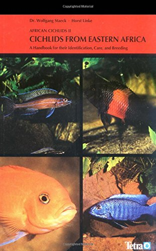 African Cichlids II: Cichlids from Eastern Africa : A Handbook for Their Identification, Care and Breeding