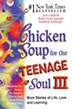 Chicken Soup for the Teenage Soul III, Jack L. Canfield, 0613245415