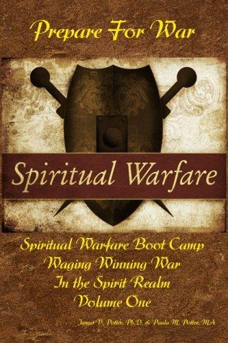 Waging Winning War in the Spirit Realm: Vol. 1 - Prepare for War