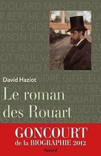Le roman des Rouart (1850-2000), Haziot, David