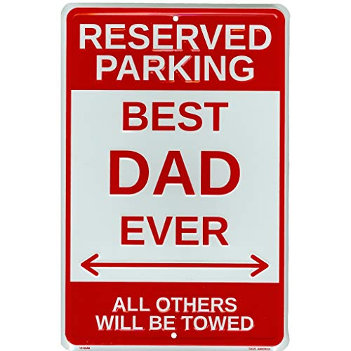 Tags America Best Dad Ever Reserved Parking Sign, 8 x 12 Inch Rust Free Metal Wall Decor, Gifts for Father's Day