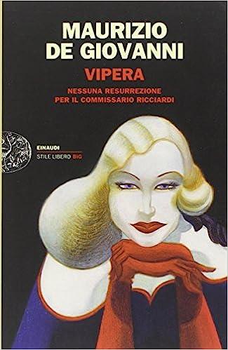 vipera maurizio de giovanni  Vipera. Nessuna resurrezione per il commissario Ricciardi:  ...