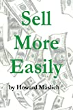 Sell More Easily, Howard Maslich, 1477690336