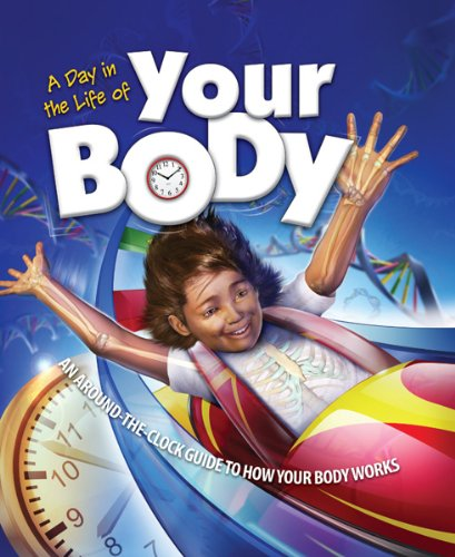 Download A Day in the Life of Your Body: An Around-the-Clock Guide to How Your Body Works pdf