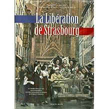 La liberation de strasbourg. Préface de Catherine Trautmann