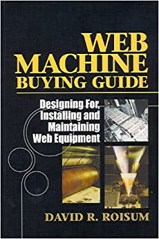 Book Web Machine Buying Guide: Designing For, Installing and Maintaining Web Equipment
