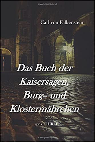 Das Buch der Kaisersagen, Burg- und Klostermährchen