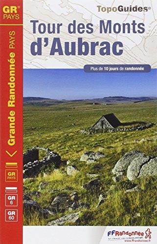 Tour Monts d'Aubrac GR6/60/GRP Plus de 10 Jours de Randonnee: FFR.0616 (French Edition)