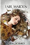 Fair Maiden, Cheri Schmidt, 148260020X