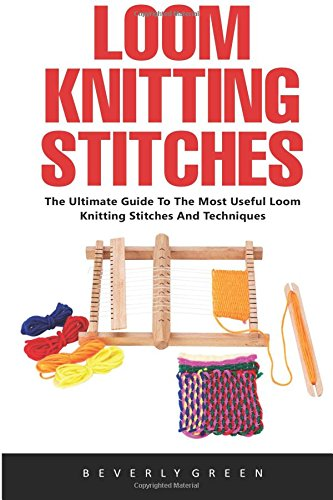 Knitting Techniques Uk : Loom knitting stitches the ultimate guide to most
