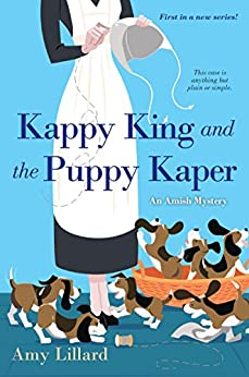 Kappy King and the Puppy Kaper (An Amish Mystery Book 1) by [Lillard, Amy]