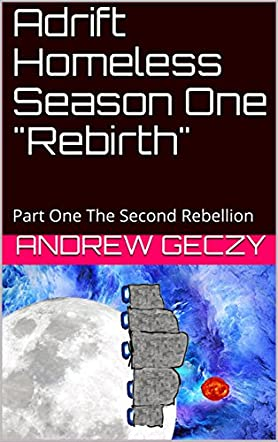 "Adrift Homeless Season One ""Rebirth"""