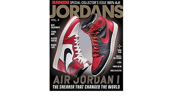 ed94c8094504e4 Slam Kicks Presents Jordans Volume 4 (2018) Air Jordan 1 The Sneaker That  Changed The World  Slam Kicks  Amazon.com  Books