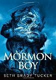 Mormon Boy, S. Brady Tucker, 1932418431