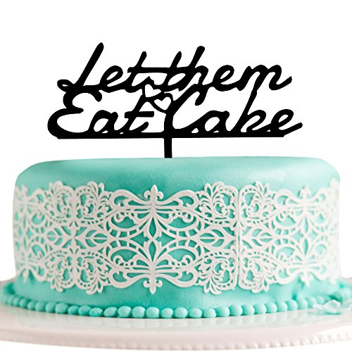 JennyGems Cake Topper - Let Them Eat Cake (Marie Antoinette) Humorous Cake Topper For Weddings, Birthdays, Special Events and Occasions ()