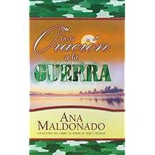 De La Oracion a La Guerra (Spanish Edition)