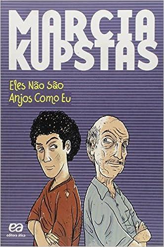 Eles Nao Sao Anjos Como Eu: Marcia Kupstas: 9788508170111: Amazon.com: Books