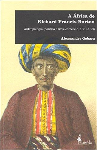 A África de Richard Francis Burton: Antropologia, Política e Livre-Comércio, 1861-1865