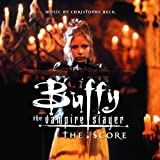 Buffy The Vampire Slayer - The Score (Christophe Beck)