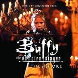 Buffy the Vampire Slayer: The Scoreby Christophe Beck