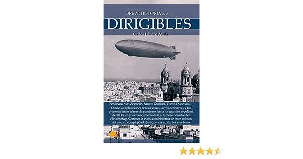 Breve historia de los dirigibles: Versión sin solapas: Amazon.es: Ávila, Carlos Lázaro: Libros