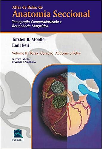 Anatomia Seccional. TC/RM-Torax, Coração, Abdome, Pelve - Volume 2 ...