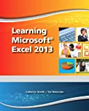 Learning Microsoft Excel 2013, Student Edition, Emergent Learning LLC Staff and Wempen, Faithe, 0133149102
