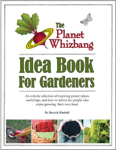 (The Planet Whizbang Idea Book For Gardeners)