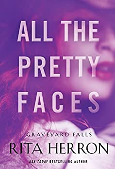 All the Pretty Faces (Graveyard Falls Book 2) by [Herron, Rita]