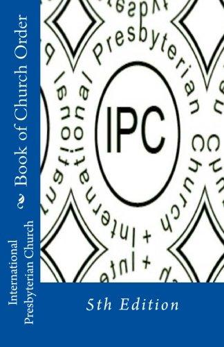 International Presbyterian Church - Book of Church Order pdf epub