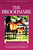 img - for Understanding the Broodmare: Your Guide to Horse Health Care and Management (The horse care health care library) by Christine M. Schweizer (1998-10-01) book / textbook / text book