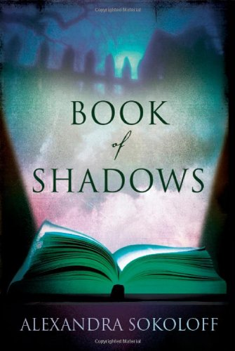 Book of Shadows by Alexandra Sokoloff