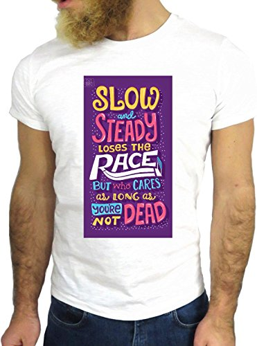 T SHIRT JODE Z1966 SLOW STEADY LOSE RACE NOT DEAD FUNNY COOL FASHION NICE GGG24 BIANCA - WHITE XL