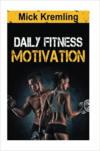 Daily Fitness Motivation 365 Days Of The Best Motivational Quotes