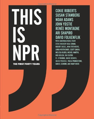 This Is Npr  The First Forty Years