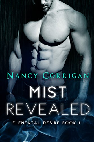 Mist Revealed: Children of Mist & Fire (Elemental Desire Book 1) by [Corrigan, Nancy]