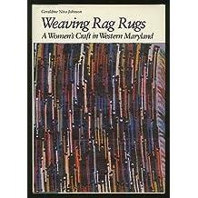Weaving Rag Rugs: A Women's Craft in Western Maryland