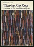 Weaving Rag Rugs : A Women's Craft in Western Maryland, Johnson, Geraldine N., 0870494511