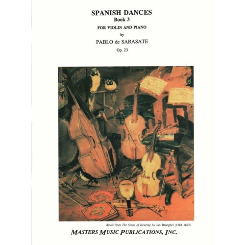 - Sarasate, Pablo - Spanish Dances, Vol. 3, Op. 23. For Violin and Piano. by Masters Music
