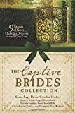 img - for The Captive Brides Collection: 9 Stories of Great Challenges Overcome through Great Love book / textbook / text book