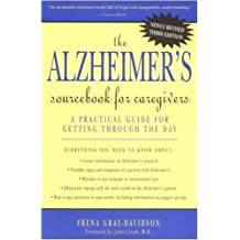 The Alzheimer's Sourcebook for Caregivers: A Practical Guide for Getting Through the Day (Sourcebooks)