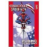Ultimate Spider-Man Volume 5: Public Scrutiny: Public Scrutiny v. 5