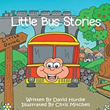 Little Bus Stories Audiobook by David Hurdle Narrated by Angus Freathy