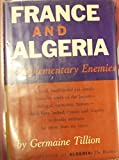 img - for France and Algeria Complementary Enemies book / textbook / text book