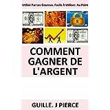 Comment Gagner De L'Argent (French Edition)