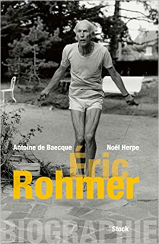 Antoine de Baecque - Biographie d'Éric Rohmer