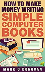 How to make money writing simple computer books (English Edition)